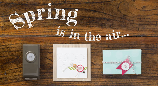 Spring is in the air at Stampin' Up
